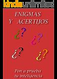 Enigmas y acertijos de ingenio: pon a prueba tu inteligencia.