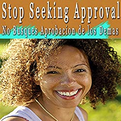 Stop Seeking Approval Self Hypnosis (Spanish)