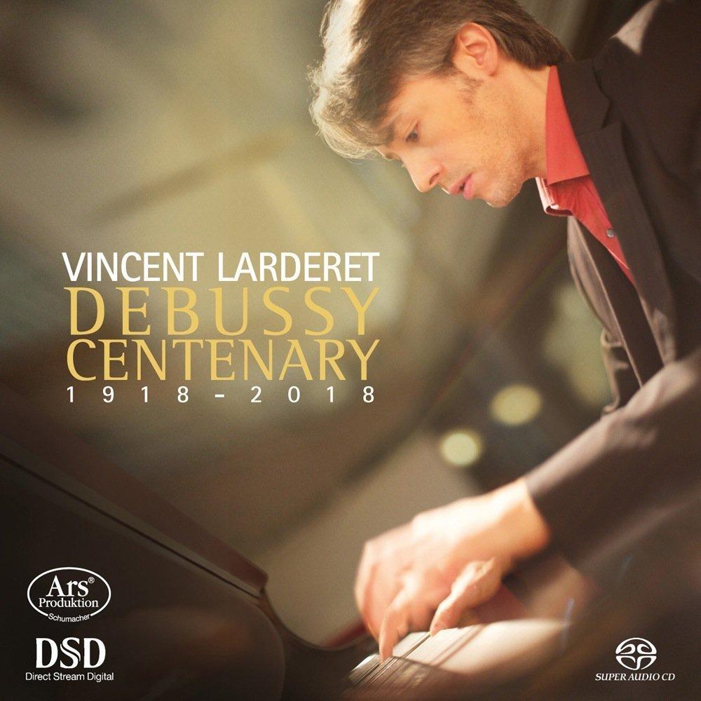 SACD : Vincent Larderet - Debussy Centenary (Hybrid SACD)