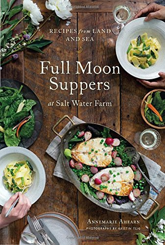 Maine Cocktail Table (Full Moon Suppers at Salt Water Farm: Recipes from Land and Sea)