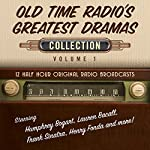 Old Time Radio's Greatest Dramas, Collection 1 |  Black Eye Entertainment