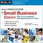 Nolo's Crash Course in Small Business Basics: How to Run a Business from Opening Day to Tax Day! | Richard Stim,Lisa Guerin
