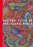 Historic Cities of the Islamic World, Bosworth, Clifford Edmund, 9004153888