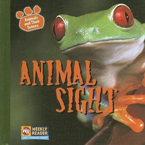 Animal Sight (Animals And Their Senses) pdf
