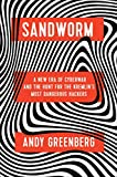 Sandworm: A New Era of Cyberwar and the Hunt for the Kremlin