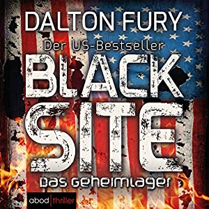 Black Site: Das Geheimlager (Kolt Raynor 1) Hörbuch