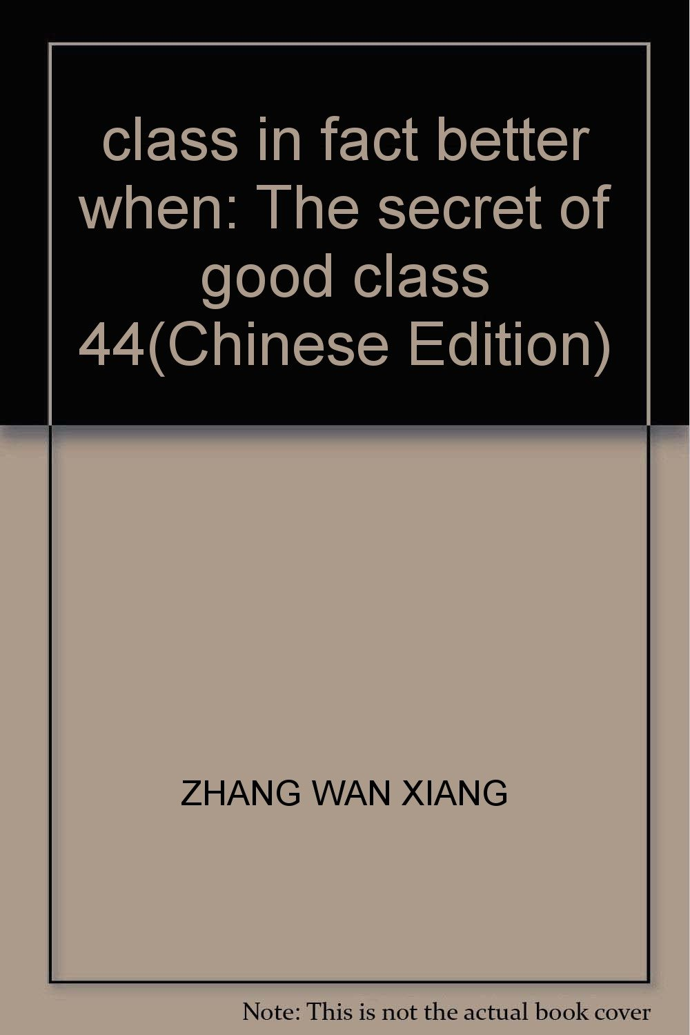 Download class in fact better when: The secret of good class 44(Chinese Edition) pdf