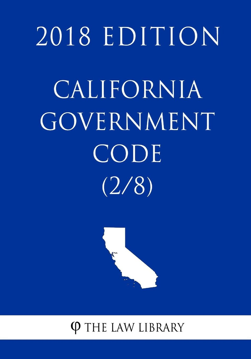 California Government Code (2/8) (2018 Edition) PDF ePub fb2 book
