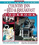 The American Country Inn and Bed & Breakfast Cookbook, Volume I: More than 1,700 crowd-pleasing recipes from 500 American Inns (American Country Inn & Bed & Breakfast Cookbook)