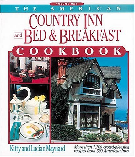 The American Country Inn and Bed & Breakfast Cookbook: More Than 1,700 Crowd-Pleasing Recipes from 500 American Inns (American Country Inn & Bed & Breakfast - West American Bed
