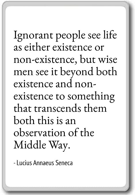 Amazon.com: Ignorant people see life as either ex ...