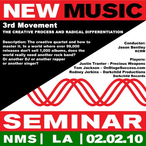 - New Music Seminar - Los Angeles 2/2/10 [3rd Movement - The Creative Process And Radical Differentiation]