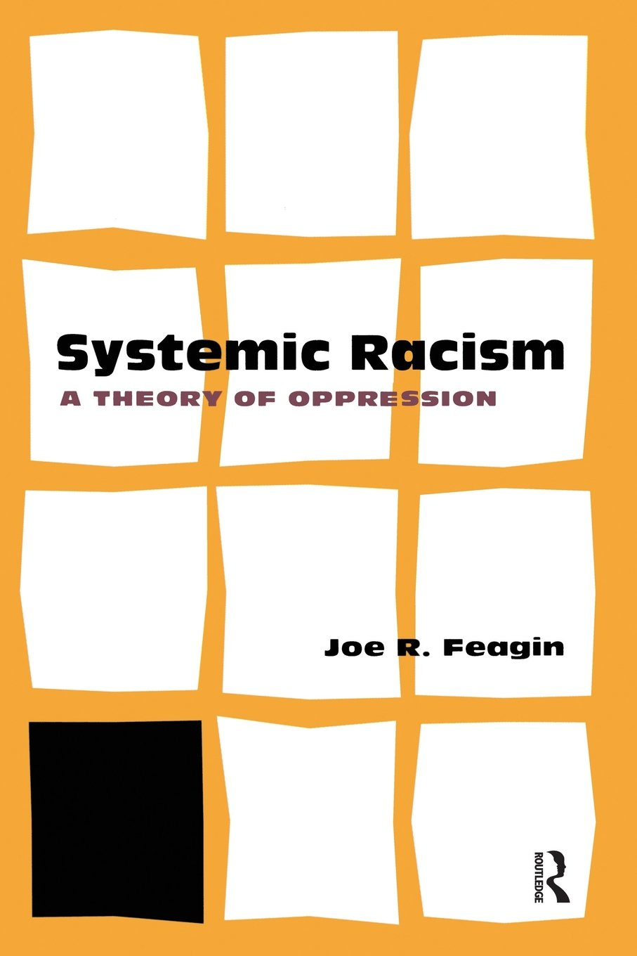 systemic racism a theory of oppression joe feagin 9780415952781