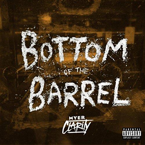 Bottom of the Barrel [Explicit] - Bottom Barrel
