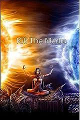 Kill the Media: The Lying Media (The God Conspiracy Book 3) Kindle Edition