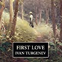First Love Audiobook by Ivan Turgenev Narrated by David Troughton