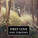 First Love  | Ivan Turgenev