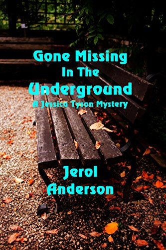 Gone Missing in the Underground: A Jessica Tyson Mystery by [Anderson, Jerol]