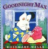 Goodnight Max, Rosemary Wells, 0670887072
