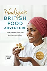 Nadiya's British Food Adventure: Over 120 Fresh, Easy and Enticing New Recipes Hardcover