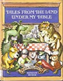 Tales from the Land under My Table, Hans Wilhelm, 0394955110