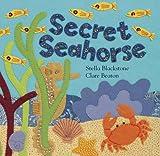 Secret Seahorse, Stella Blackstone, 1841489379