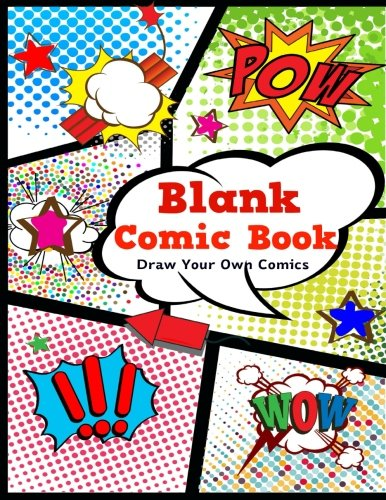 Blank Comic Book: Draw Your Own Comics. Variety of Templates, 4-6 panel layouts,120 pages,  8.5 x 11 inches. Great Blank Comic Journal for Kids. (Volume 1)
