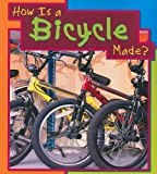 How Is a Bicycle Made?, Angela Royston, 1403466440
