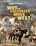Why Did Cherokees Move West?, Judith Pinkerton Josephson, 0761361251