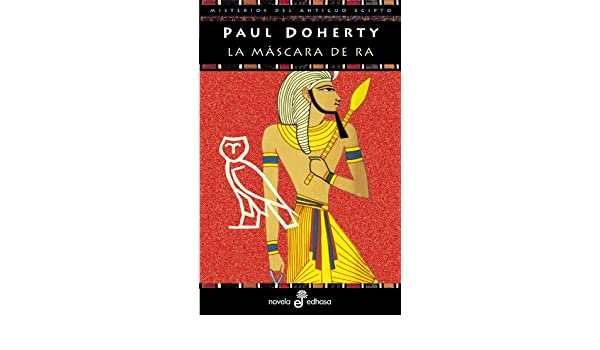 La Mascara del Ra (Spanish Edition): Paul Doherty: 9788435055253: Amazon.com: Books