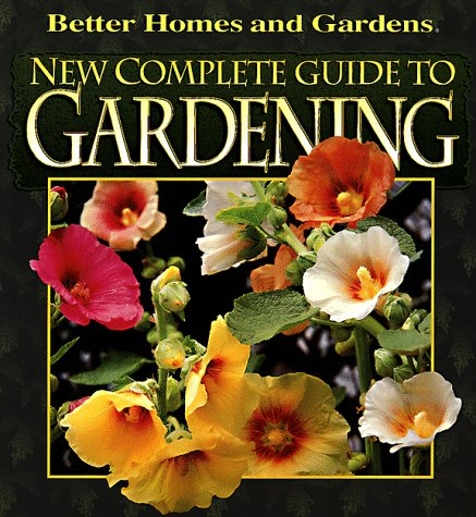 New Complete Guide to Gardening (Better Homes & Gardens) ()