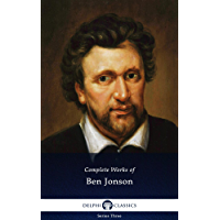 Delphi Complete Works of Ben Jonson (Illustarted) (English Edition)