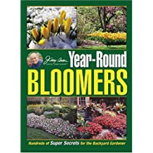 Jerry Baker's Year-Round Bloomers: Hundreds of Super Secrets for the Backyard Gardener