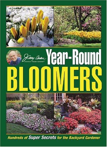 Baker Trunk - Jerry Baker's Year-Round Bloomers: Hundreds of Super Secrets for the Backyard Gardener (Jerry Baker Good Gardening series)