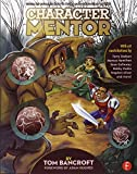 Character Mentor: Learn by Example to Use Expressions, Poses, and Staging to Bring Your Characters to Life by Tom Bancroft (2012-04-24)