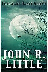 Cemetery Dance Select: John R. Little Kindle Edition