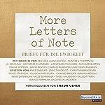 More Letters of Note: Briefe für die Ewigkeit | Shaun Usher
