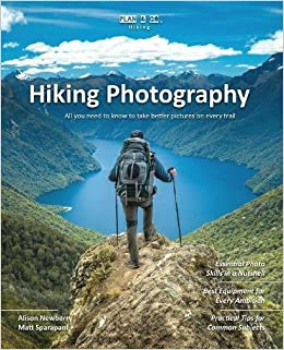 Amazon com: Plan & Go | Hiking Photography: All you need to know to