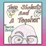 Two Students and a Teacher, Daryl D. Gray, 1456794701