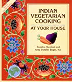 Indian Vegetarian Cooking: At Your House (Healthy World Cuisine)