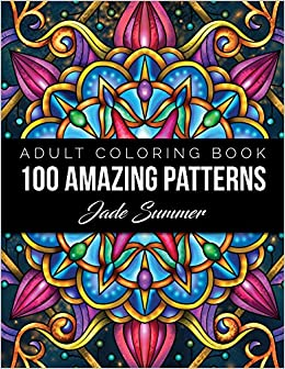 100 Amazing Patterns: An Adult Coloring Book with Fun, Easy ...
