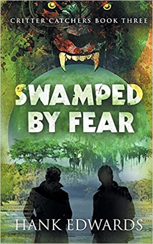 Book Review:  Swamped by Fear (Critter Catchers #3) by Hank Edwards