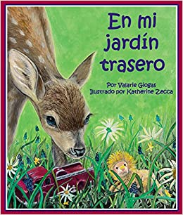 En mi jardín trasero [In My Backyard] (Spanish Edition) (Arbordale Collection): Valarie Giogas, Katherine Zecca: 9781628553710: Amazon.com: Books