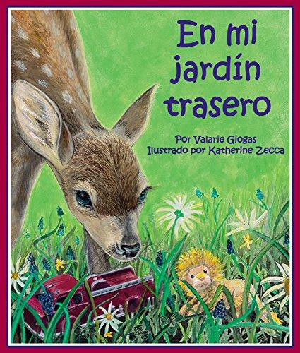 En mi jardín trasero [In My Backyard] (Spanish Edition) (Arbordale Collection)