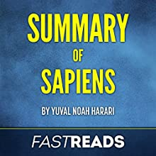 Summary of Sapiens by Yuval Noah Harari | Includes Key Takeaways & Analysis Audiobook by  FastReads Publishing Narrated by Lisa Negron