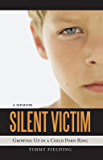 Silent Victim: Growing Up in a Child Porn Ring (English Edition)