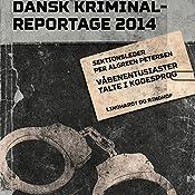 Våbenentusiaster talte i kodesprog (Dansk Kriminalreportage) | Per Algreen Petersen