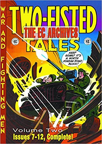 The EC Archives: Two-Fisted Tales Volume 2: Two-fisted Tales v. 2 (Two-Fisted Tales: War and Fighting Men)