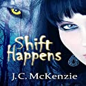 Shift Happens Audiobook by J. C. McKenzie Narrated by Laurel Schroeder