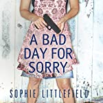 A Bad Day for Sorry: A Crime Novel | Sophie Littlefield